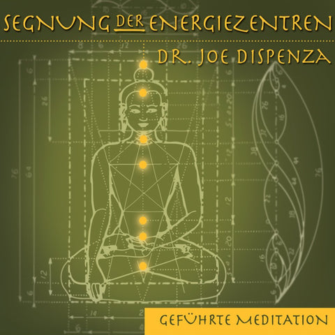 Segnung der Energiezentren I von Dr Joe Dispenza (Meditationen)
