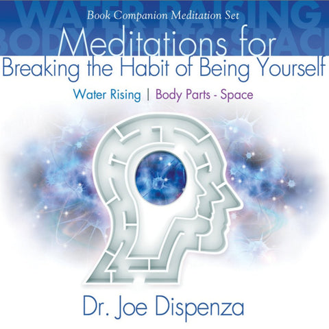 Meditations for Breaking the Habit of Being Yourself by Dr Joe Dispenza (Meditation)