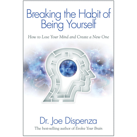 Breaking the Habit of Being Yourself by Dr Joe Dispenza (Paperback Book)