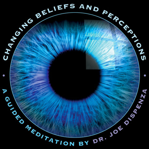 Changing Beliefs and Perceptions by Dr Joe Dispenza (Meditation)