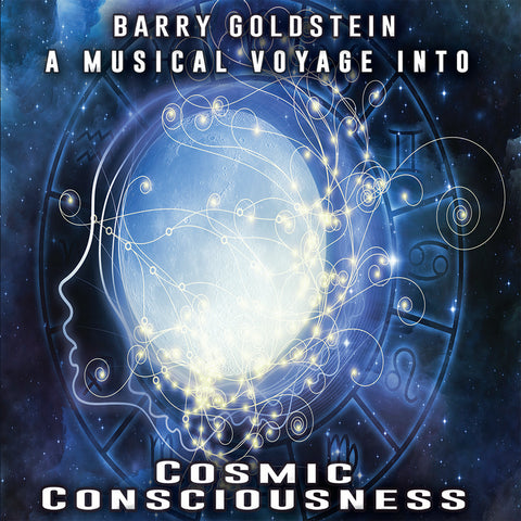 A Musical Voyage into Cosmic Consciousness by Barry Goldstein (Music Compilation)