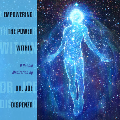 Empowering the Power Within by Dr Joe Dispenza (Meditation)