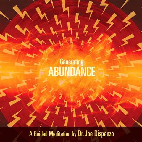Generating Abundance by Dr Joe Dispenza (Meditation)