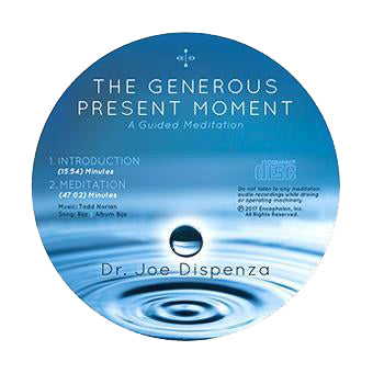 The Generous Present Moment by Dr Joe Dispenza (Meditation CD)