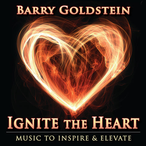 Ignite the Heart by Barry Goldstein (Music Compilation)
