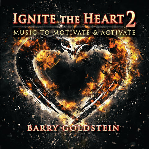 Ignite the Heart 2: Music to Motivate & Activate by Barry Goldstein (Music Compilation)