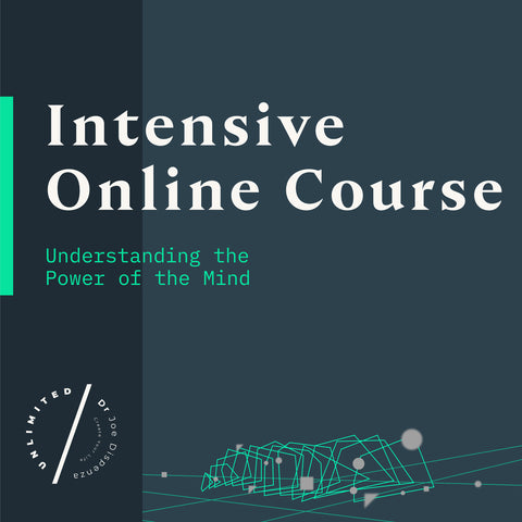 Intensive Online Course: Understanding the Power of Your Mind by Dr Joe Dispenza