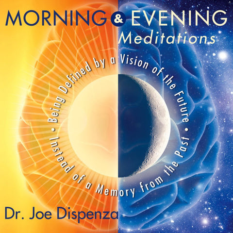 Morning and Evening Meditations by Dr Joe Dispenza (Meditation)