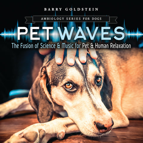 Ambiology Pet Waves for Dogs by Barry Goldstein (Music Compilation)
