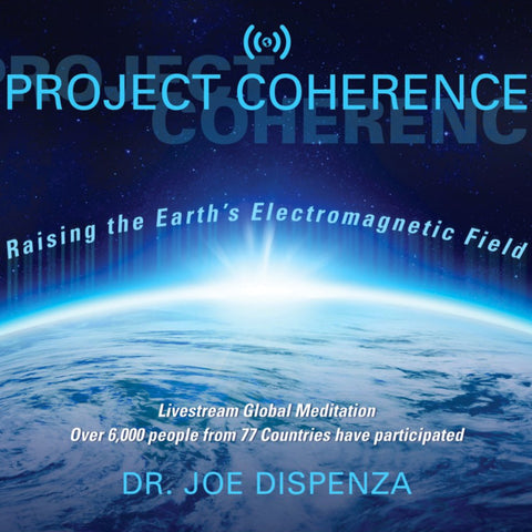 Project Coherence: Raising the Earth's Electromagnetic Field by Dr Joe Dispenza (Meditation)