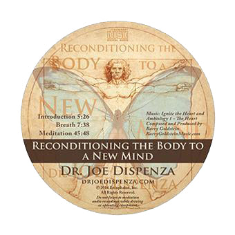 Reconditioning the Body to a New Mind by Dr Joe Dispenza (Meditation CD)