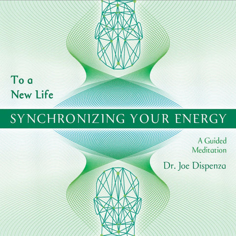 Synchronizing Your Energy: To a New Life (General) by Dr Joe Dispenza (Meditation)