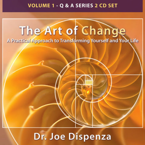 The Art of Change: A Practical Approach to Transforming Yourself and Your Life by Dr Joe Dispenza (Audio Lecture)