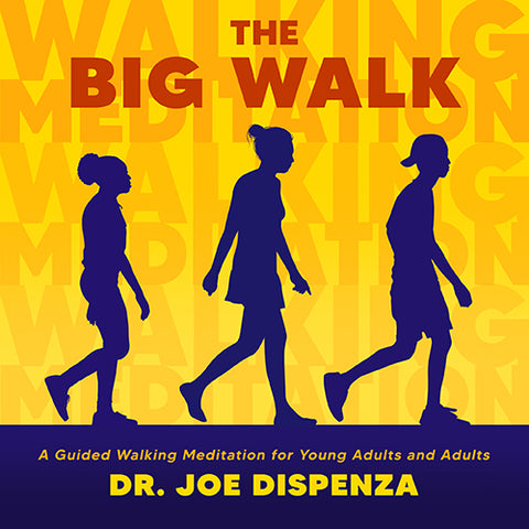 The Big Walk: A Guided Walking Meditation for Young Adults by Dr Joe Dispenza (Meditation)