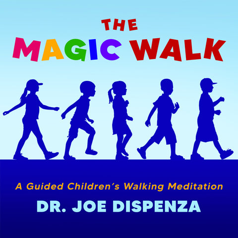 The Magic Walk: A Guided Children's Walking Meditation by Dr Joe Dispenza (Meditation)