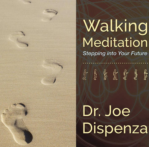 Walking Meditation 1: Stepping into Your Future by Dr Joe Dispenza (Meditation)
