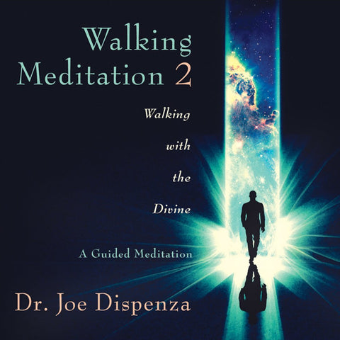 Walking Meditation 2: Walking with the Divine by Dr Joe Dispenza (Meditation)