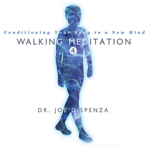 Walking Meditation 4: Conditioning Your Body to a New Mind by Dr Joe Dispenza (Meditation)