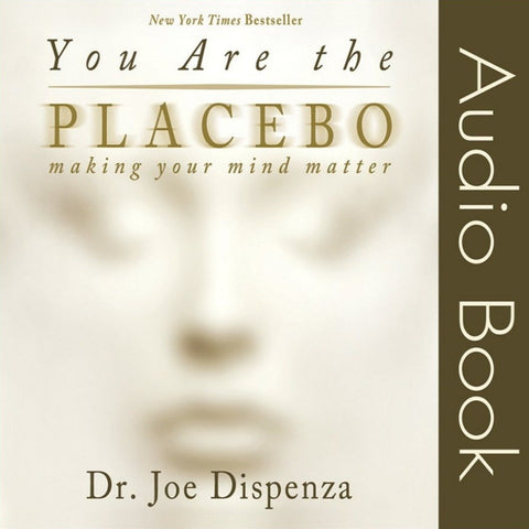 You Are the Placebo by Dr Joe Dispenza (Audiobook)