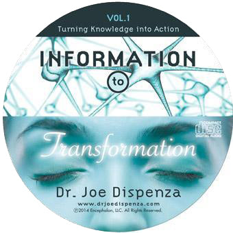 Information to Transformation Vol. 1: Turning Knowledge into Action By Dr Joe Dispenza (Audio Lecture CD)