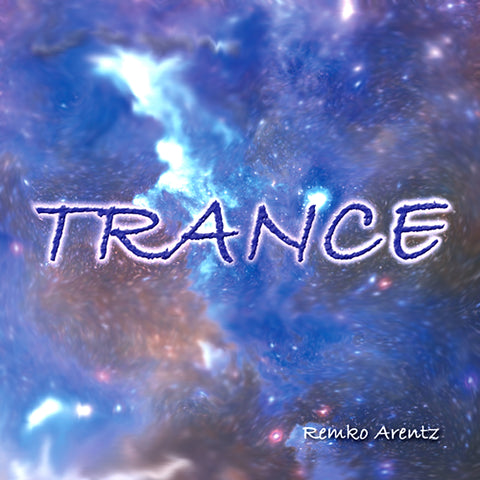 Trance by Remko Arentz (Music Compilation)