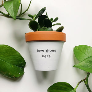 love grows here planter