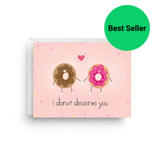 Load image into Gallery viewer, Donut Deserve You - Donut Card