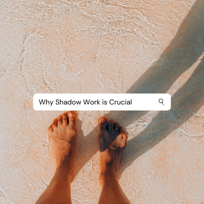 Why Shadow Work is Crucial