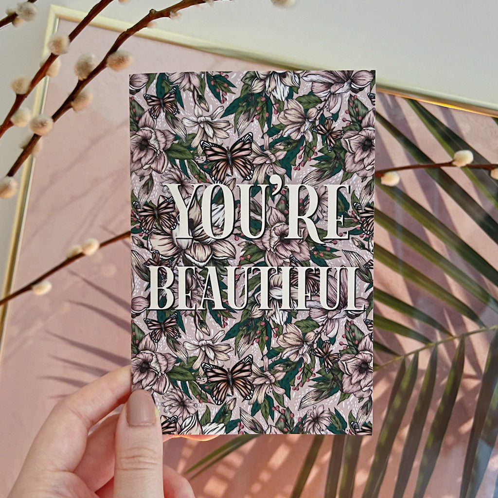 You're Beautiful, Positive Affirmation | Greeting Card - Felicity & Ink
