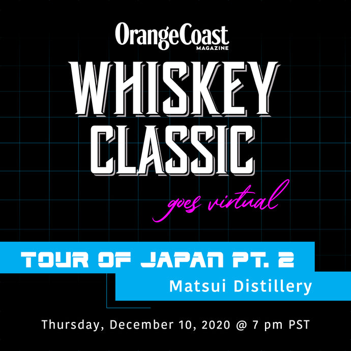 Orange Coast Whiskey Classic (Virtual) - 12/10/2020 - Tour of Japan, Part 2: Matsui Distillery