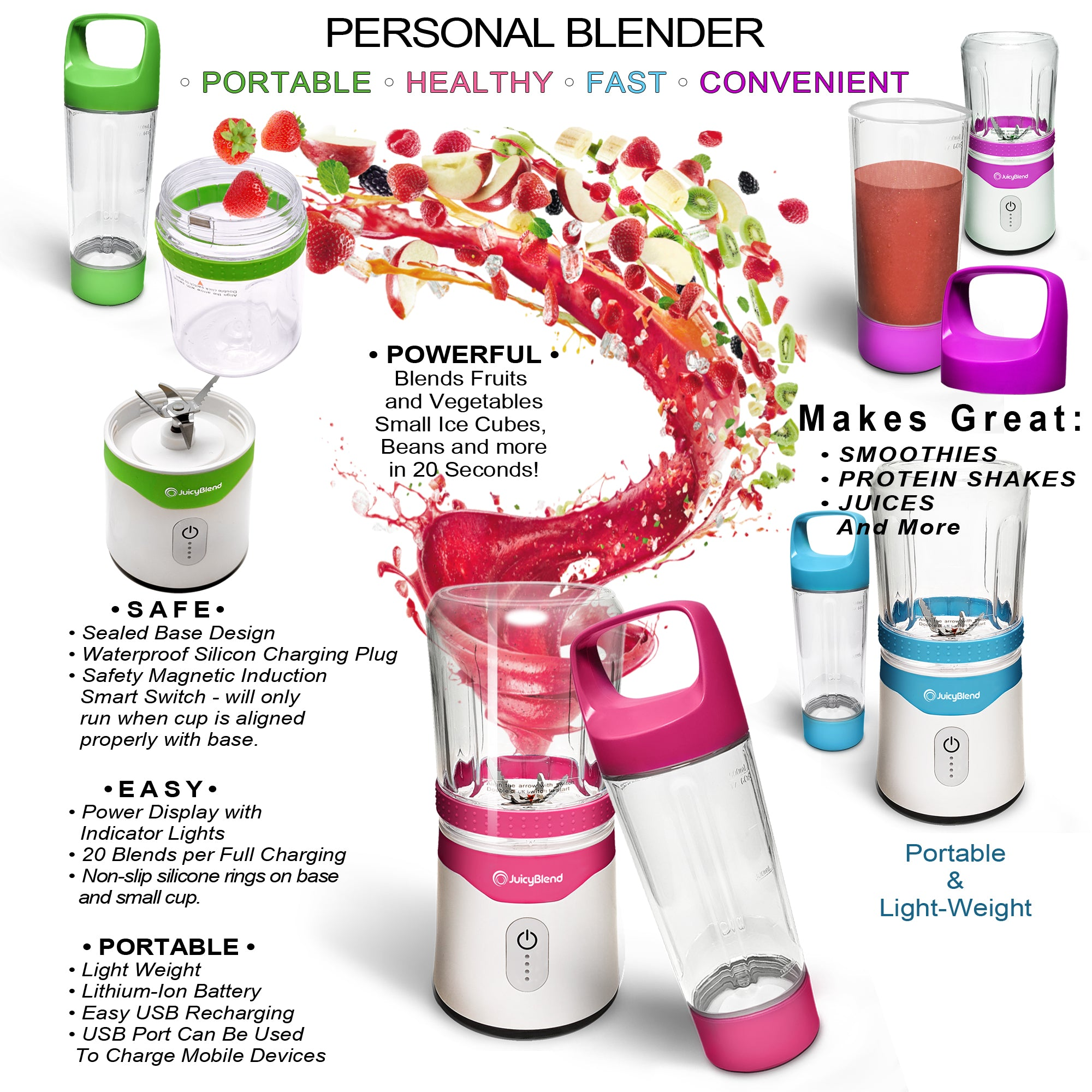 JuicyBlend portable blender benefits and features. Portable, healthy, fast, convenient, powerful, safe, easy. Makes great smoothies, protein shakes, juices and more. Green, purple, pink, and light blue portable blenders with cups and bases shown.