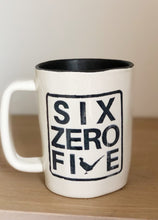 Load image into Gallery viewer, Six Zero Five Mug