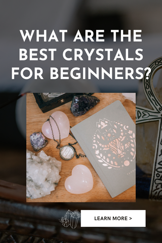 Best crystals for beginners Her Love Collections