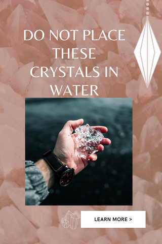 Do not place these crystals into water