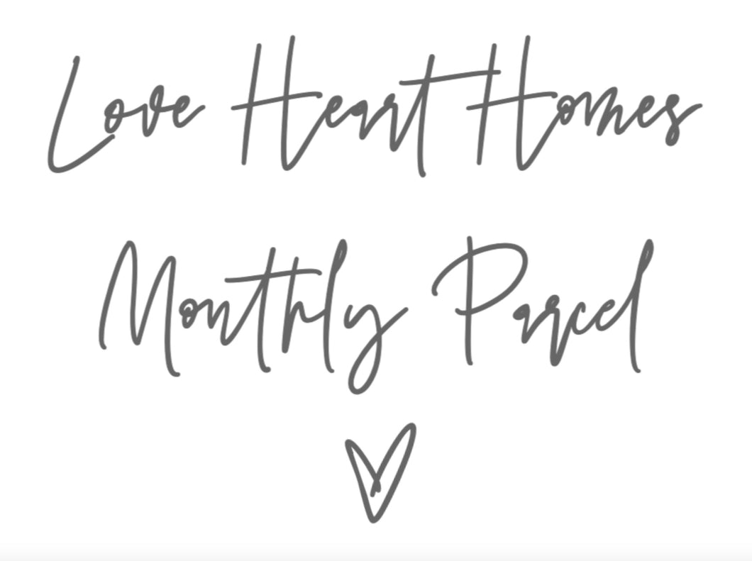 Love Heart Homes Monthly Parcel