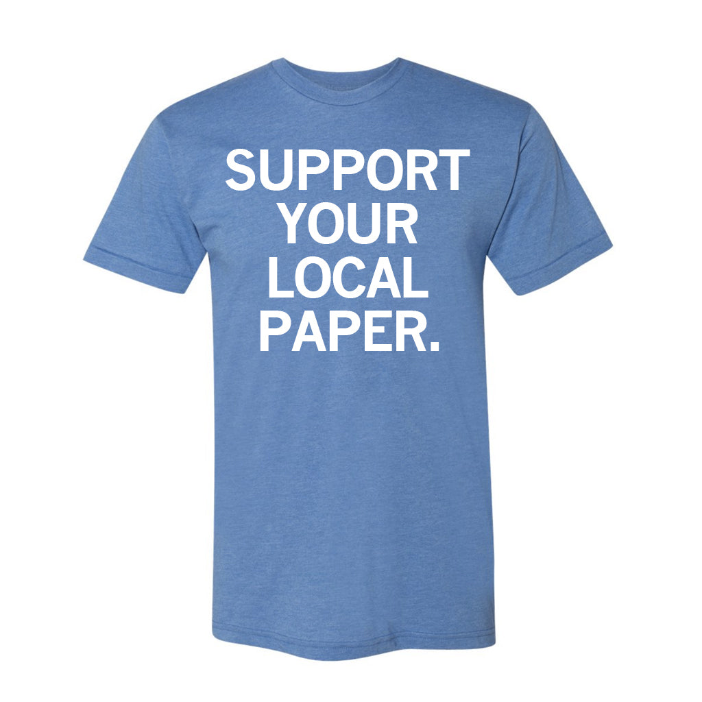 Support Your Local Paper Shirt