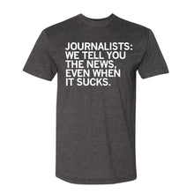 Load image into Gallery viewer, We Tell You The News Shirt