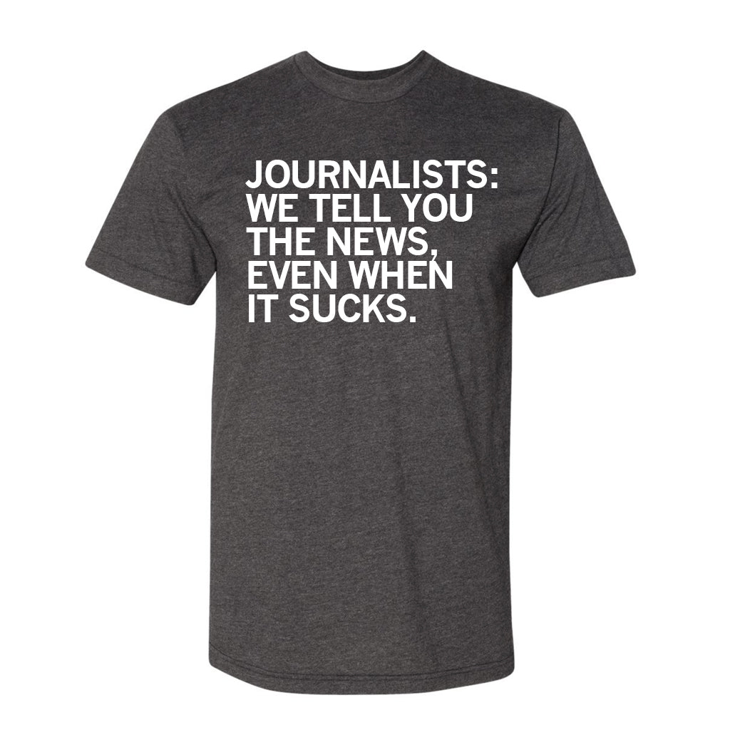 We Tell You The News Shirt