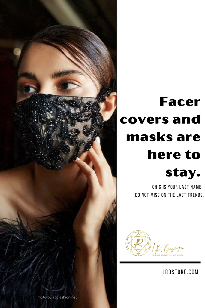 Face covers and mask are here to stay.