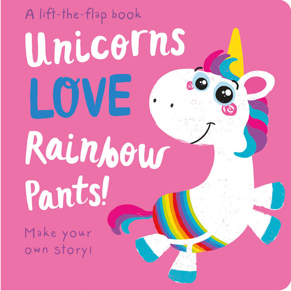 Unicorns Love Rainbow Pants Book