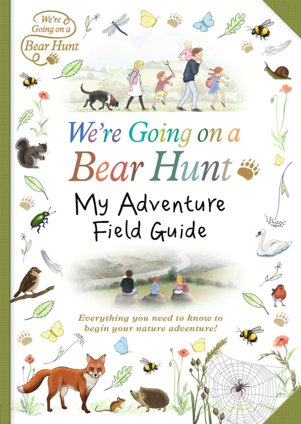 Were Going On A Bear Hunt: My Adventure Field Guide Book