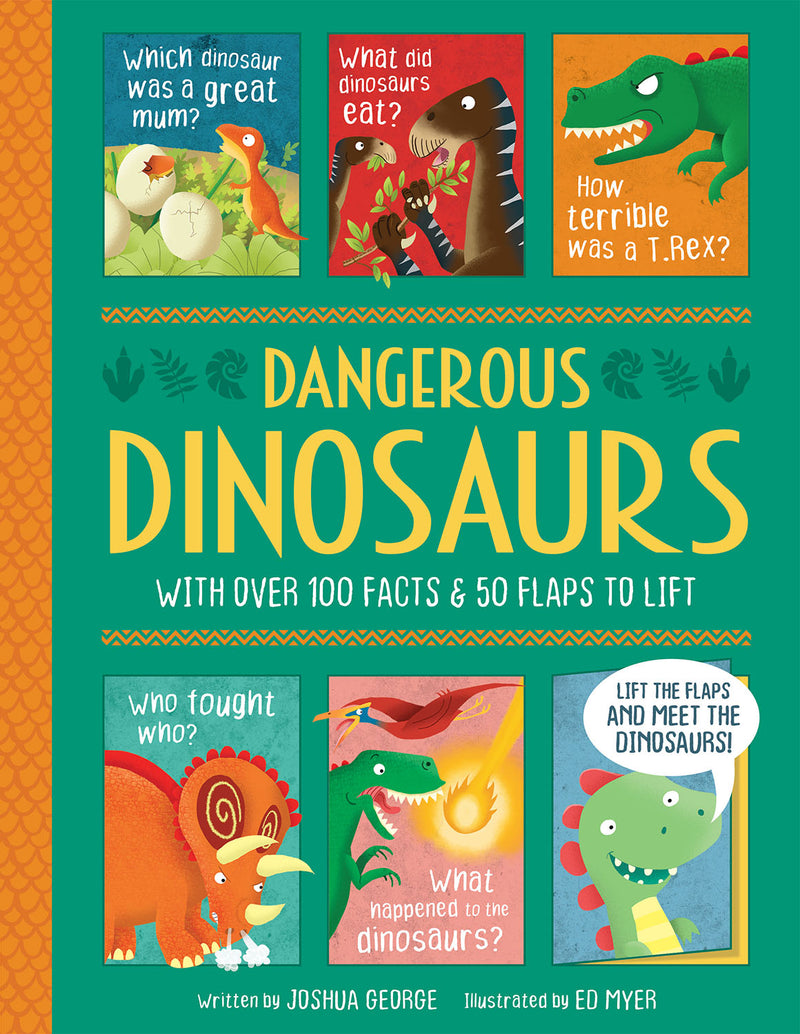 Dangerous Dinosaurs (Lift The Flap History) Book