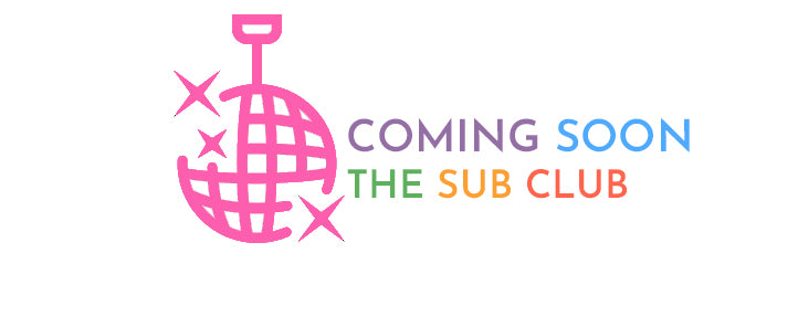 COMING SOON The sub club=