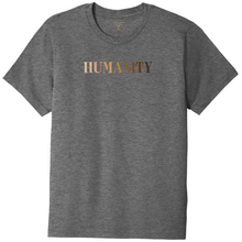 "Load image into Gallery viewer, Heather grey unisex crew neck cotton/poly short sleeve graphic t-shirt with ""humanity"" printed in a gradient of skin tones."