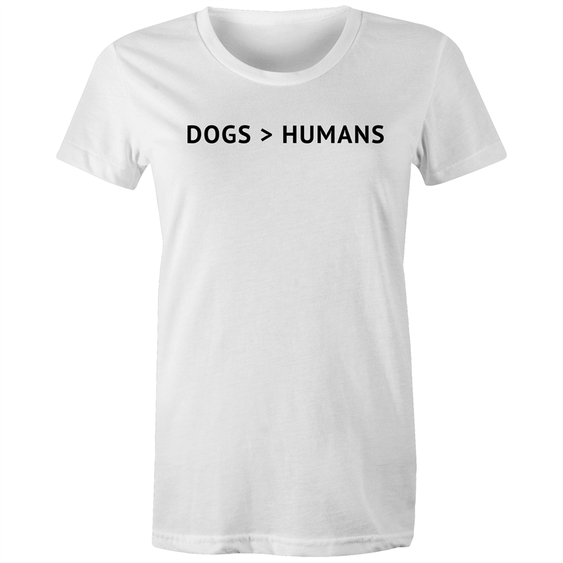 Dogs > Humans - Women's Shirt - Human - The Sophisticated Pet
