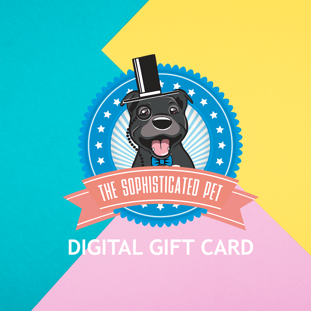 Digital Gift Card - Gift Card - The Sophisticated Pet