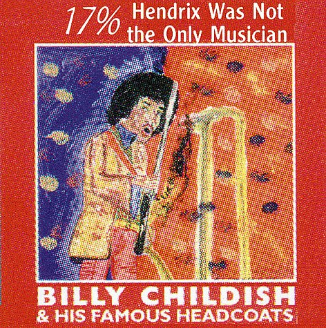 17%, Hendrix Was Not the Only Musician. BILLY CHILDISH. 1998. ISBN 10: 1899866175ISBN 13: 9781899866175