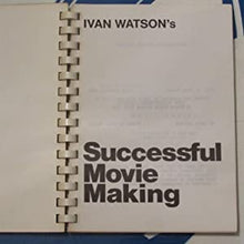 Load image into Gallery viewer, Ivan Watson's successful movie making. Watson, Ivan Publication Date: 1985 Condition: Very Good