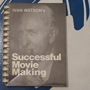 Ivan Watson's successful movie making. Watson, Ivan Publication Date: 1985 Condition: Very Good