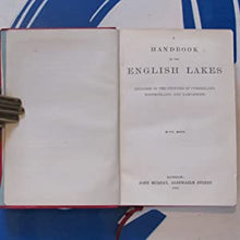 Load image into Gallery viewer, A Handbook to the English Lakes included in the Counties of Cumberland, Westmorland, and Lancashire. P.H.S. [editor] Publication Date: 1889 Condition: Near Fine